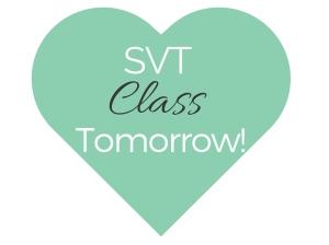 SVT class tomorrow